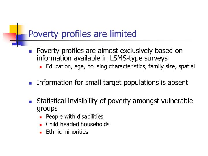 Poverty profiles are limited