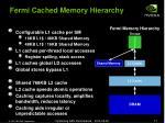 fermi cached memory hierarchy