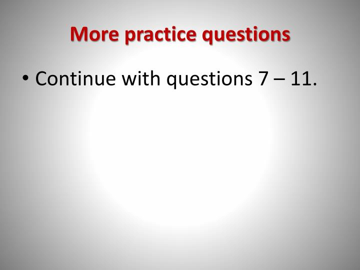 More practice questions