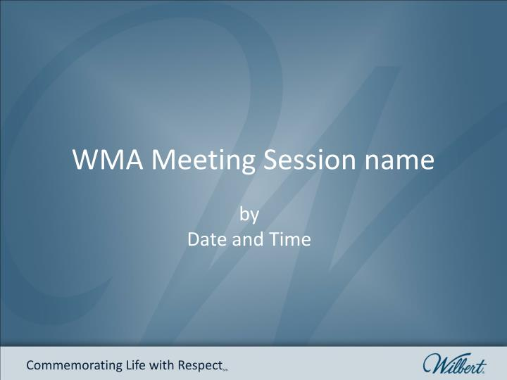 WMA Meeting Session name