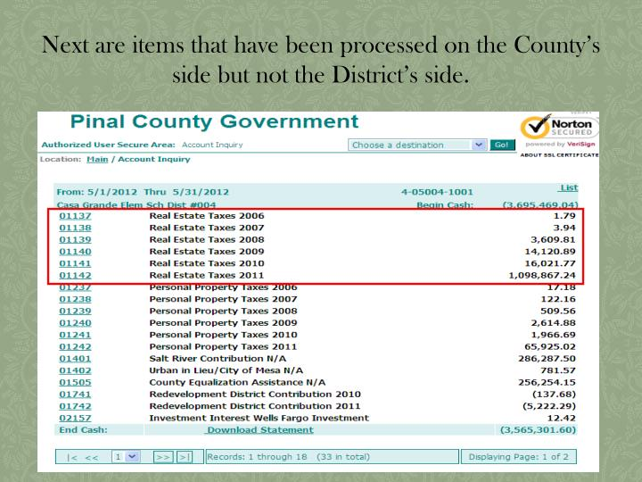 Next are items that have been processed on the County's side but not the District's side.