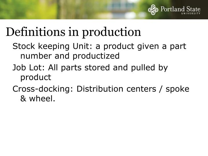 Definitions in production