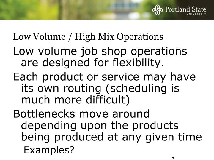 Low Volume / High Mix Operations