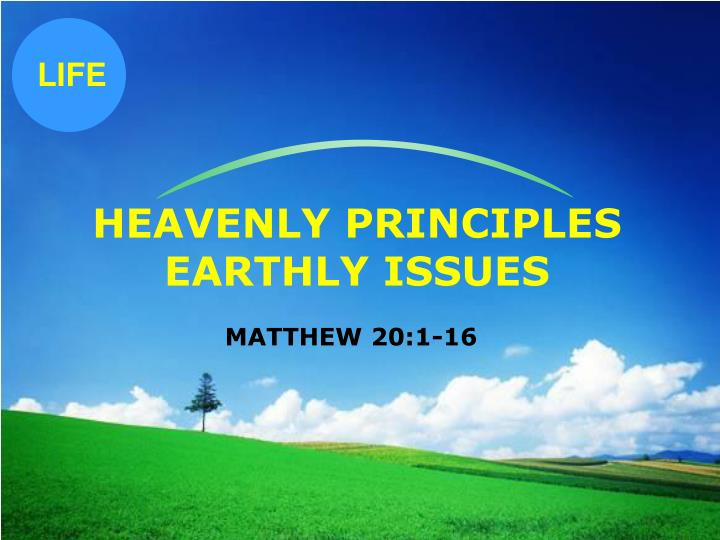 Heavenly principles earthly issues