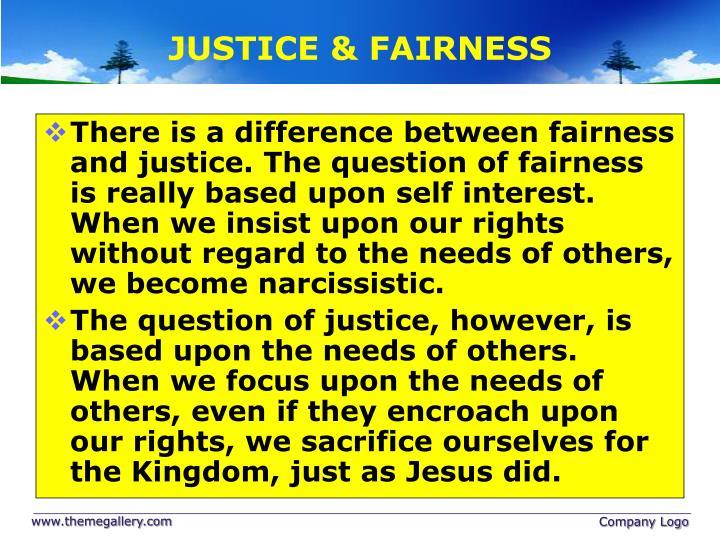 JUSTICE & FAIRNESS