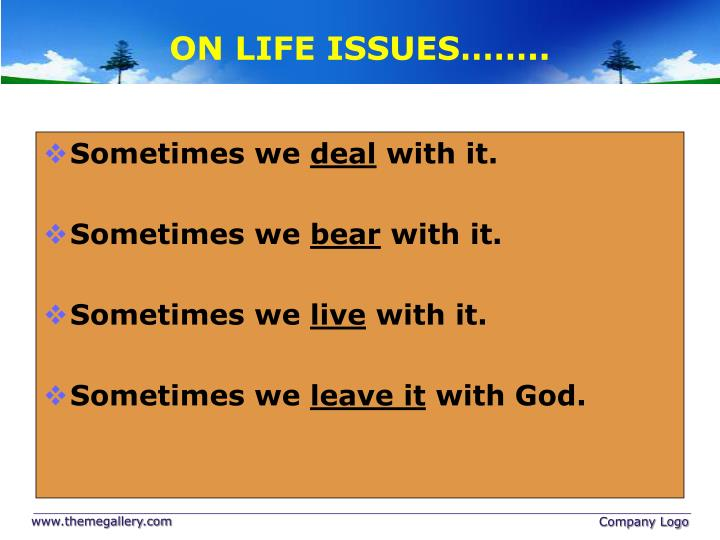 ON LIFE ISSUES……..