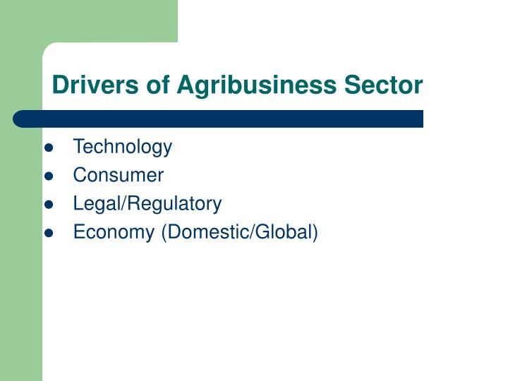 Drivers of Agribusiness Sector