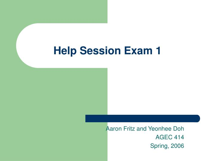 Help session exam 1