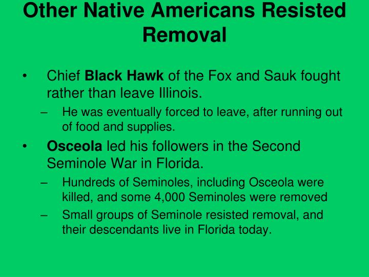 Other Native Americans Resisted Removal