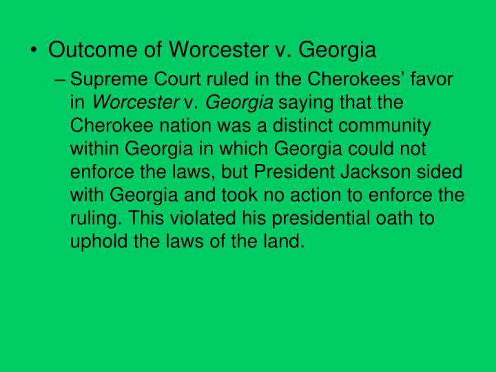 Outcome of Worcester v. Georgia