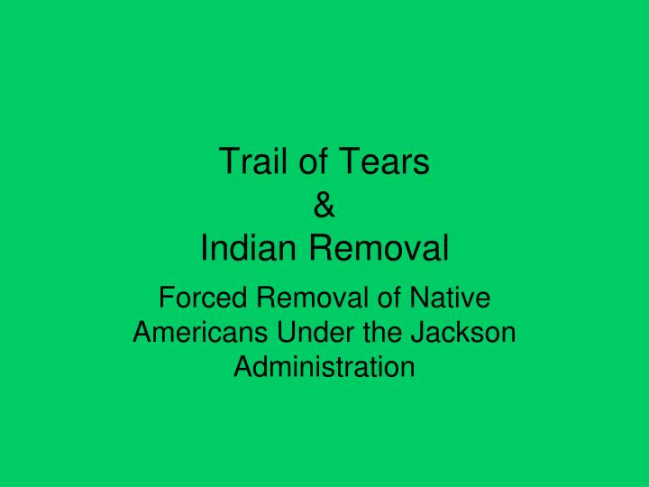 Trail of tears indian removal