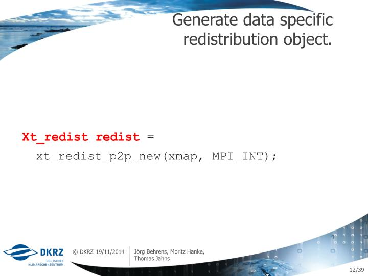 Generate data specific redistribution object.