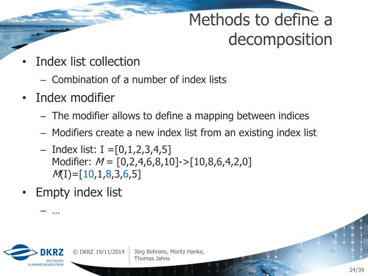 Methods to define a decomposition