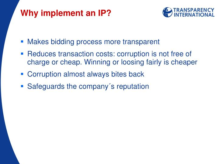 Why implement an IP?