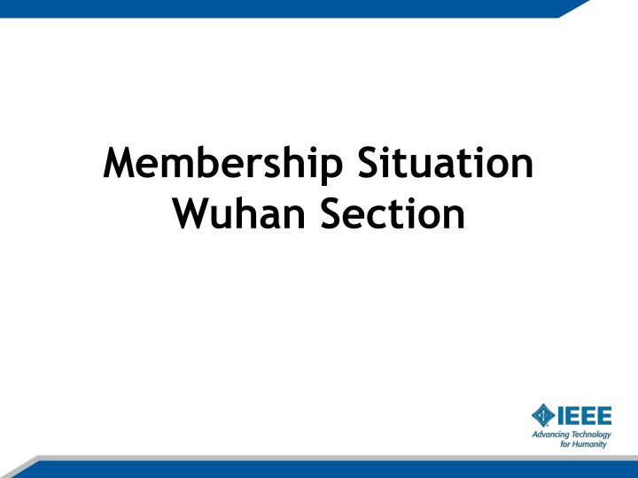 Membership Situation