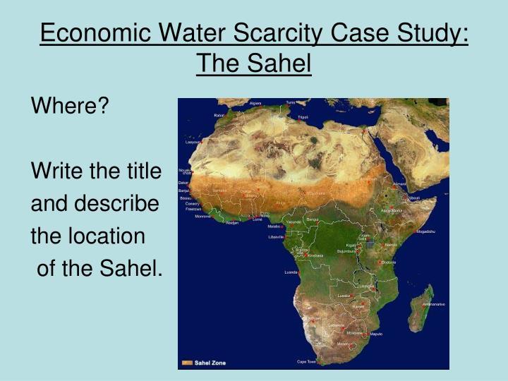 Economic Water Scarcity Case Study:  The Sahel