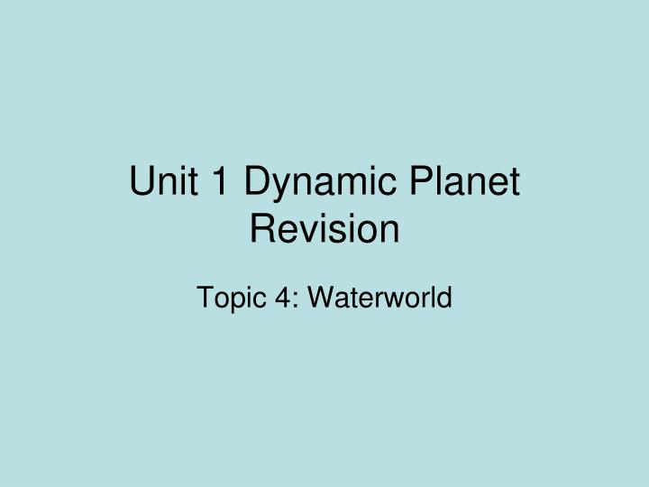 unit 1 dynamic planet revision