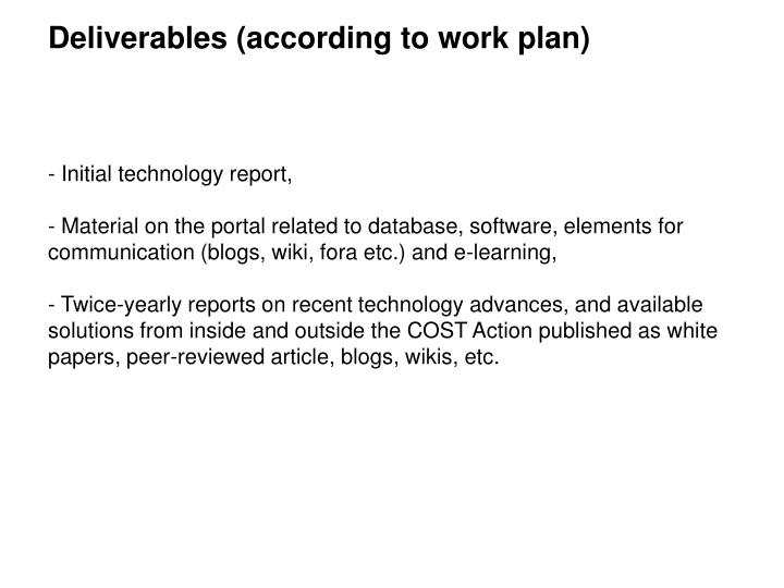 Deliverables (according to work plan)