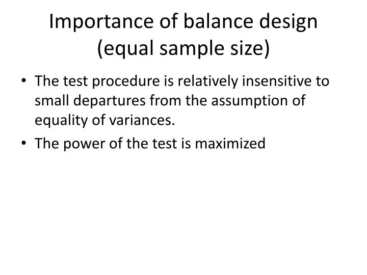 Importance of balance design (equal sample size)