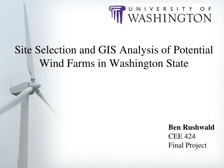 Site Selection and GIS Analysis of Potential Wind Farms in Washington State