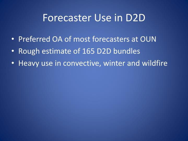 Forecaster Use in D2D