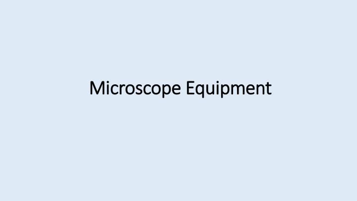 Microscope Equipment