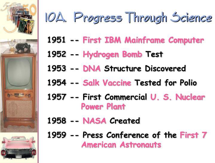 10A.  Progress Through Science