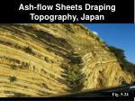 ash flow sheets draping topography japan