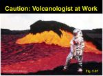 caution volcanologist at work