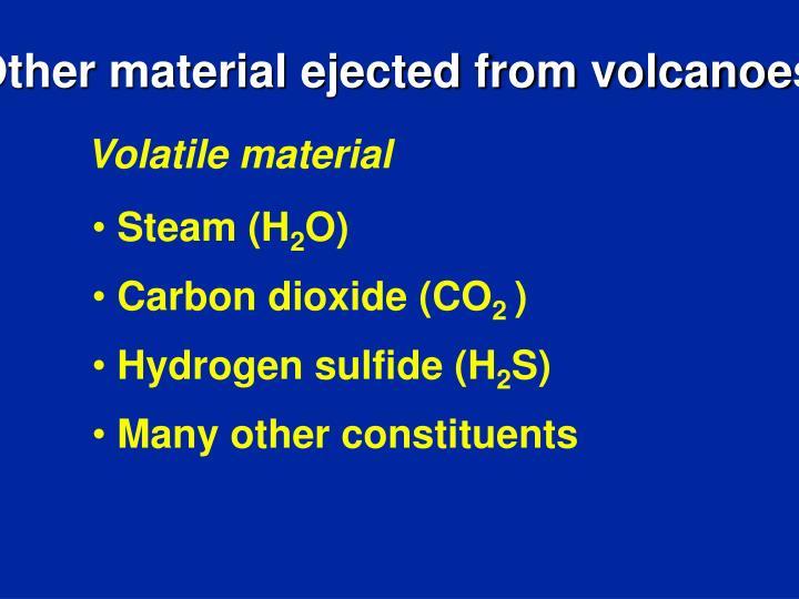 Volatile material