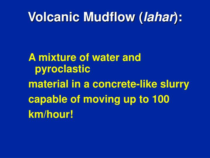 A mixture of water and pyroclastic