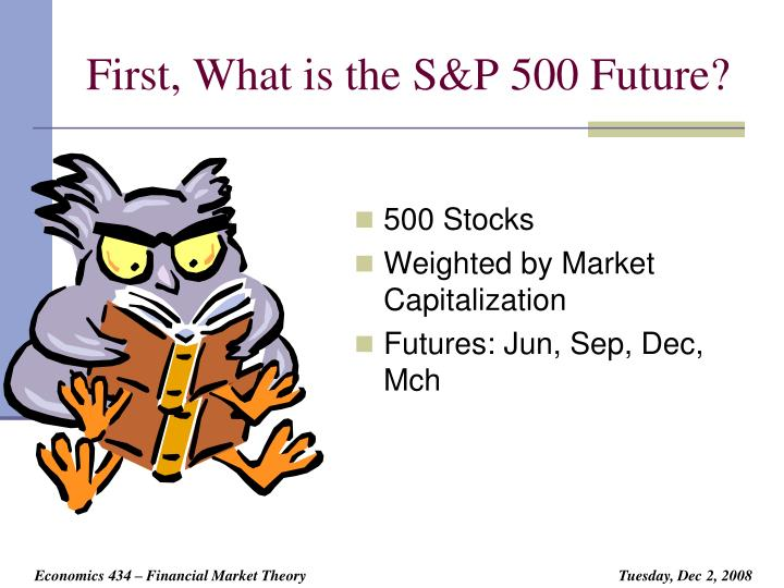 First, What is the S&P 500 Future?
