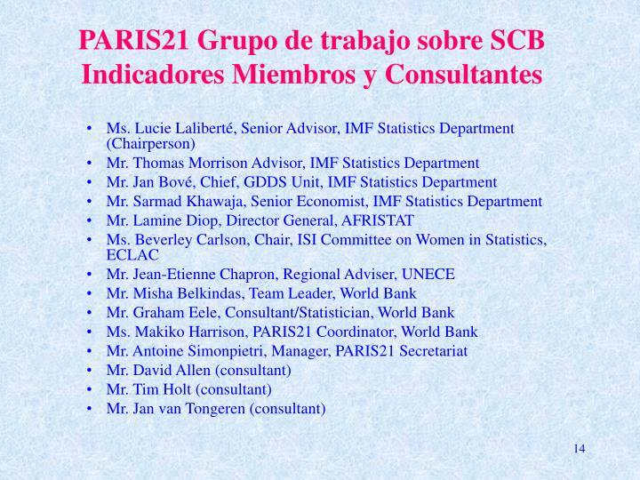 PARIS21 Grupo de trabajo sobre SCB Indicadores Miembros y Consultantes