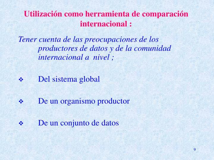 Utilización como herramienta de comparación internacional :