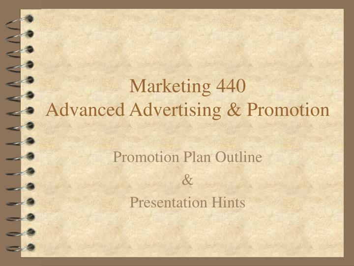 Marketing 440 advanced advertising promotion