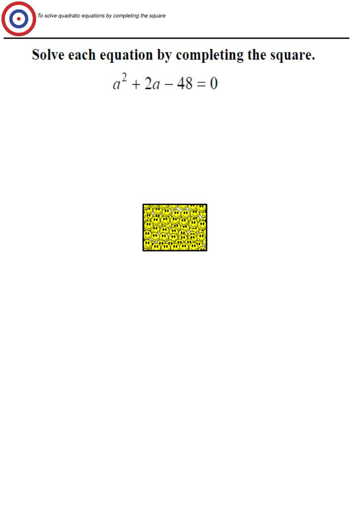 To solve quadratic equations by completing the square