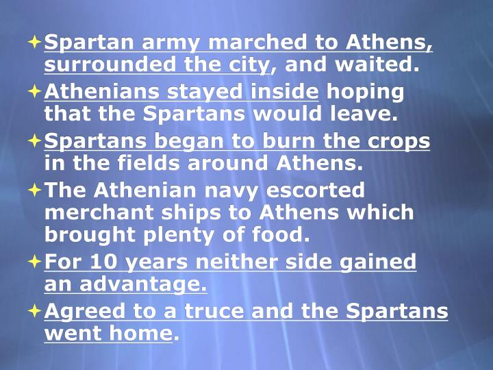 Spartan army marched to Athens, surrounded the city