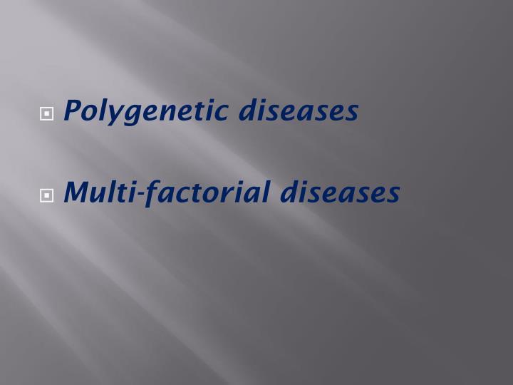 Polygenetic diseases