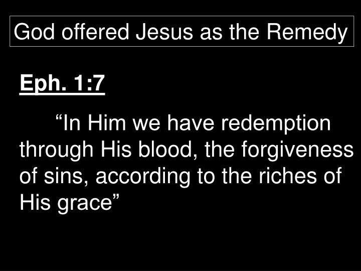 God offered Jesus as the Remedy