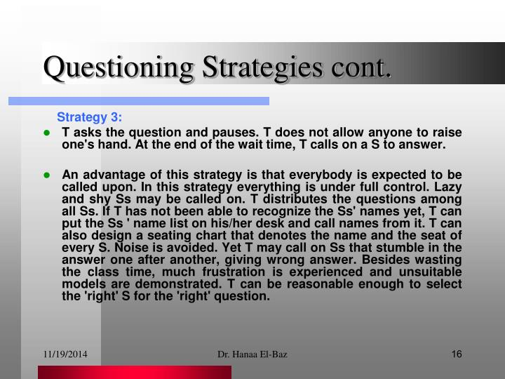 Questioning Strategies cont.