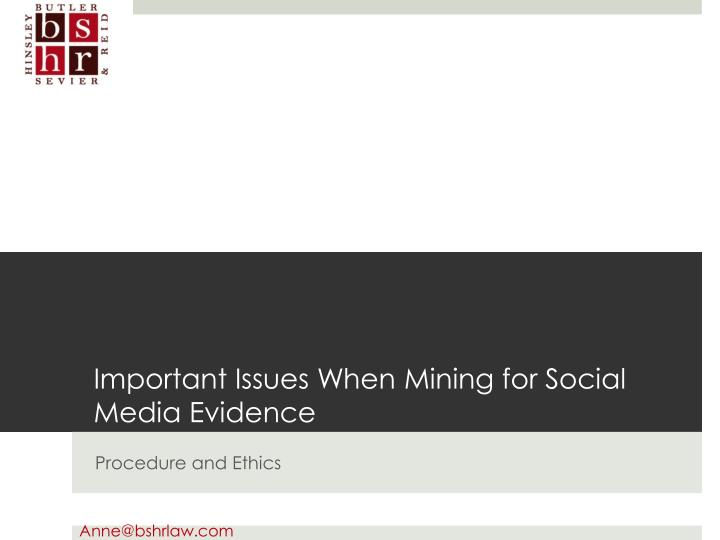 Important Issues When Mining for Social Media Evidence