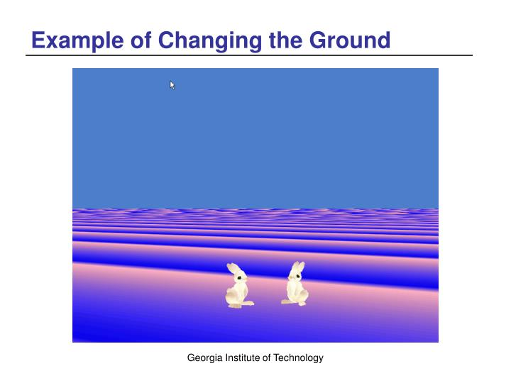 Example of Changing the Ground