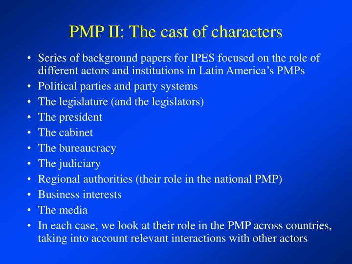 PMP II: The cast of characters