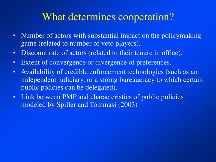 What determines cooperation?