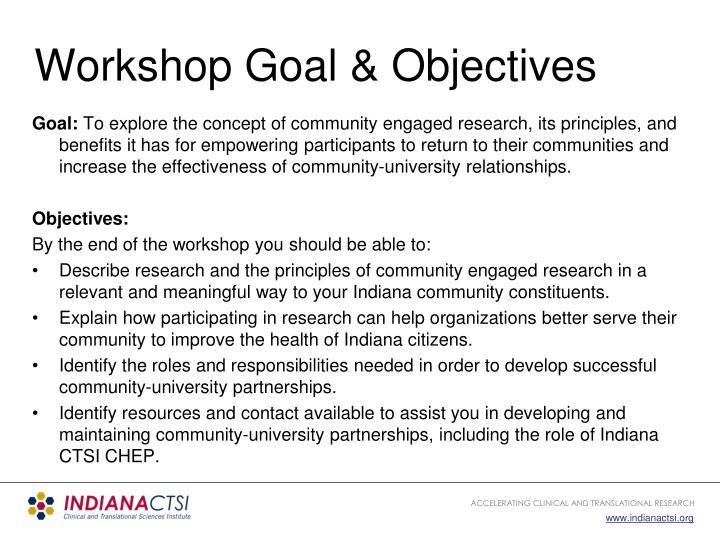 Workshop Goal & Objectives