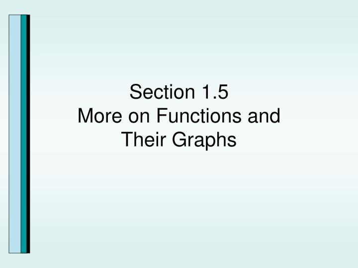 Section 1 5 more on functions and their graphs