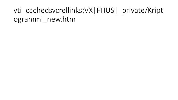 vti_cachedsvcrellinks:VX|FHUS|_private/Kriptogrammi_new.htm