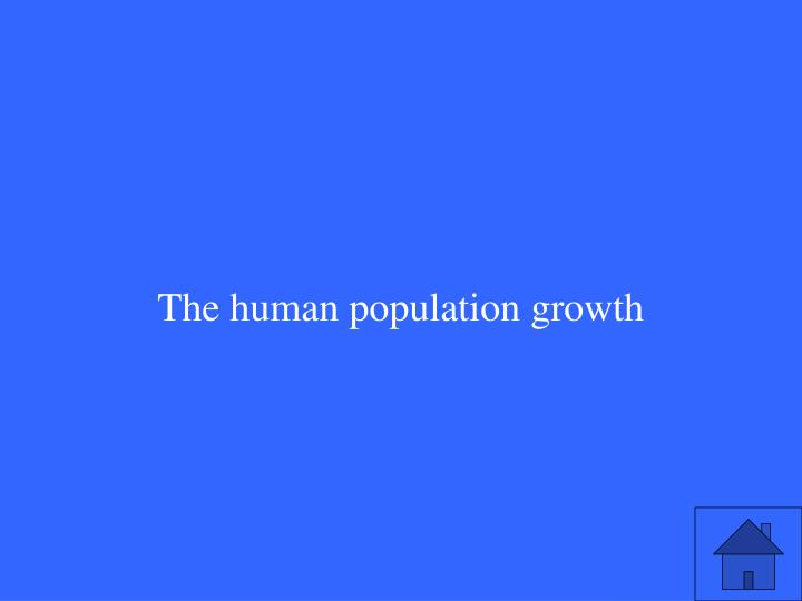 The human population growth