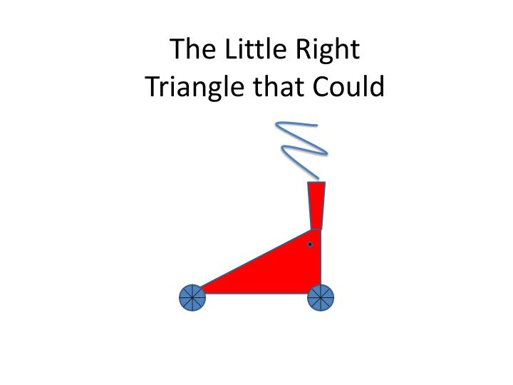 The little right triangle that could