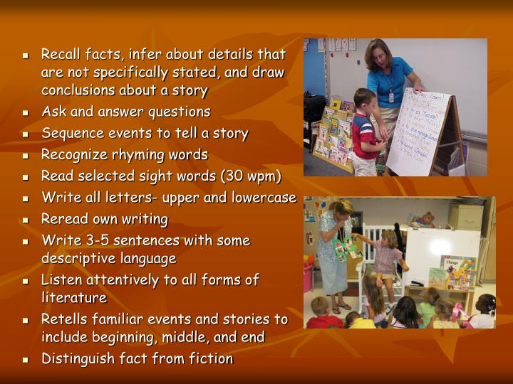 Recall facts, infer about details that are not specifically stated, and draw conclusions about a story